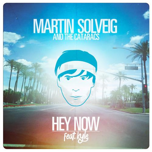 Martin-Solveig-The-Cataracs-Hey-Now-feat.-Kyle
