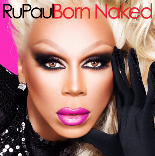 RuPaul-Born-Naked-LP-cover-art-e1393026968473