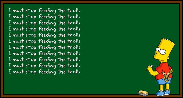 Bart I must not feed the trolls